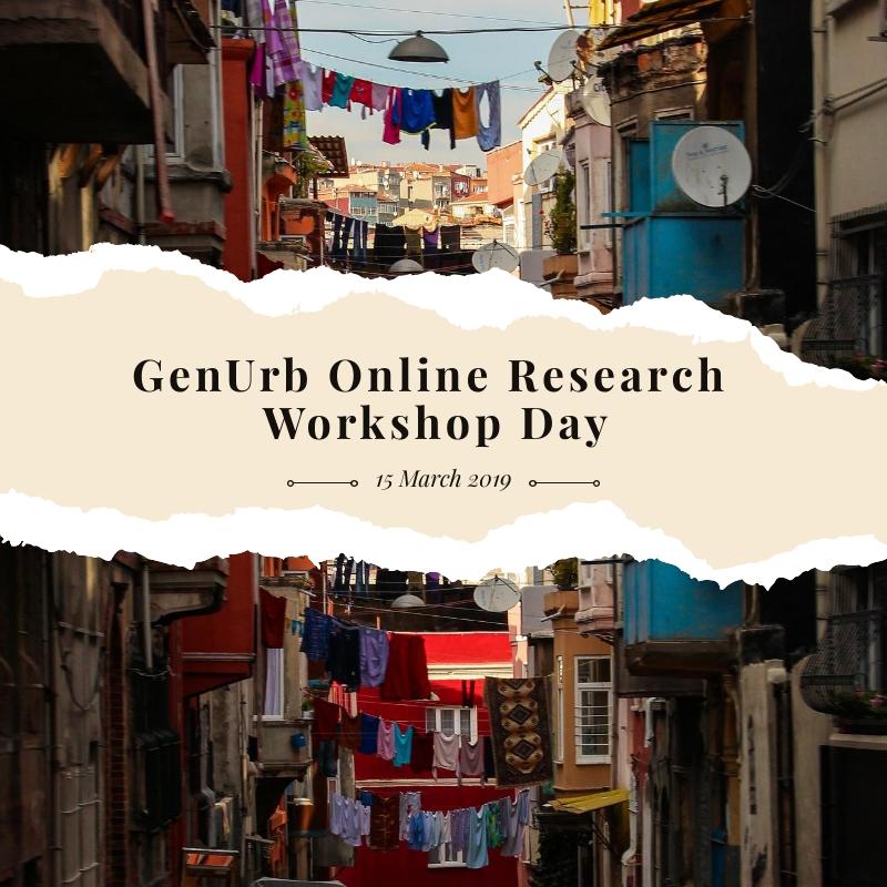 GenUrb Online Research Workshop Day – 15 March 2019 – GenUrb